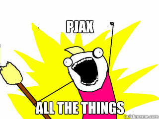 PJAX All The Things!